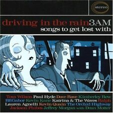 Driving in the Rain 3 Am: Songs to Get Lost With [CD]