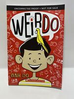 NEW Weirdo by Anh Do ARC ADVANCED READER'S COPY Scholastic FREE SHIPPING