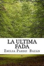 La Ultima Fada (Spanish Edition) by Emilia Bazan (2017, Paperback)