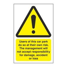 Car Park Sign. Users of this car park do so at their own risk.. 200mm x 300mm RP