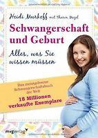Schwangerschaft und Geburt: Alles, was Sie wissen müssen... | Buch | Zustand gut