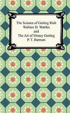The Science of Getting Rich and the Art of Money Getting by Wallace D....