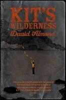 Kit's Wilderness, Almond, David, New, Book