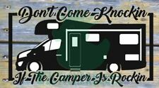 DONT COME KNOCKIN IF THE CAMPER IS ROCKIN TVP 2014 - 2018 COACHBUILT MOTORHOME