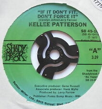 """KELLEE PATTERSON - If It Don't Fit Don't Force It - Ex Con 7"""" Single Shady Brook"""