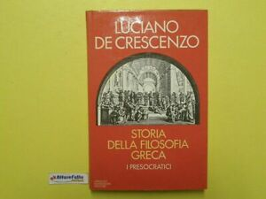 J 304 LIBRO STORIA DELLA FILOSOFIA GRECA DI LUCIANO DE CRESCENZO 1984