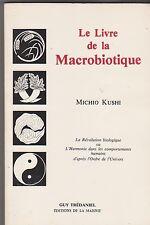 Le livre de la Macrobiotique - Michio Kushi. TB état. 6/01