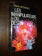 LES MANIPULATEURS DU DESTIN - Mario de Sabato 1985 - Voyance Prophéties