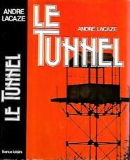 ANDRE LACAZE--LE TUNNEL--FRANCE LOISIRS récit vrai Histoire