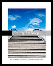 Crossing the Bridge: A discussion between a father and his son on how to connect