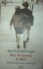 Manfred Bofinger Der krumme Löffel Miniaturen einer Kindheit signiert 2002