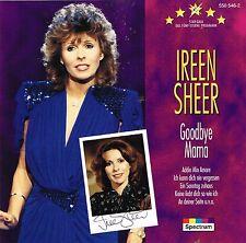 (CD) Ireen Sheer - Goodbye Mama, Addio Amore Mio, Keine Liebt Dich So Wie Ich