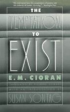 The Temptation to Exist by E. M. Cioran (2013, Paperback)