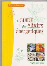 Marie Borrel - Le guide des élixirs énergétiques - Guy Trédaniel . Tb état .8/02