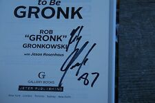 """It's Good to Be Gronk signed by Rob """"Gronk"""" Gronkowski"""