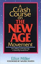 A Crash Course on the New Age Movement: Describing and Evaluating a Growing So..