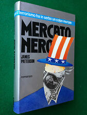 James PATTERSON - MERCATO NERO,  1° Ed. Vallardi (1987)