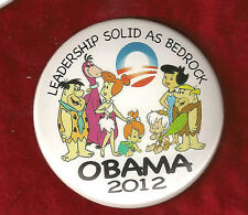 OBAMA 2012  CAMPAIGN PINBACK FLINTSTONES   (LOGO)  LEADERSHIP SOLID AS BEDROCK