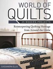 WORLD OF QUILTS -25 MODERN PROJECTS BY CASSANDRA ELLIS