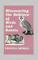 Discovering the Folklore of Birds and Beasts by Newall, Venetia Paperback Book