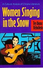 Women Singing in the Snow: A Cultural Analysis of Chicana Literature