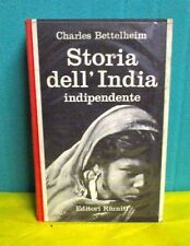 Bettelheim STORIA DELL'INDIA INDIPENDENTE - Riuniti I° ed. 1965