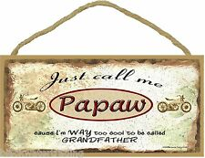 Call Me Papaw I'm Too Cool To Be Called Grandfather Motorcycle SIGN Plaque 5X10""