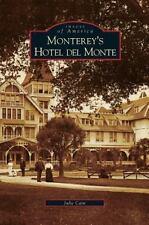 Monterey's Hotel del Monte (Hardback or Cased Book)