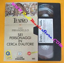VHS film Luigi Pirandello SEI PERSONAGGI IN CERCA D'AUTORE Teatro (F122) no dvd