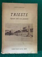 TRIESTE. Spunti dal suo passato - Silvio Rutteri - Eugenio Borsatti - 1951