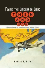 Flying the Lindbergh Line: Then & Now: (Transcontinental Air Transport's Histori