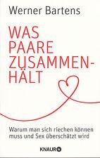 Was Paare zusammenhält von Werner Bartens