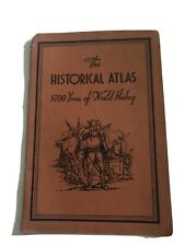 1942 Book The Historical Atlas 5700 Years of World History