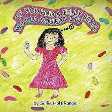 If you had a jelly bean, would you eat It? by Sallie Holt Rangel (2008,...
