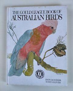 The Gould League Book of Australian Birds by Goodsir & Oliver. Hardback 1979