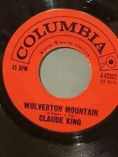 "CLAUDE KING 7"" 45 RPM - ""Wolverton Mountain"" ""Little Bitty Heart""  VG+ condition"
