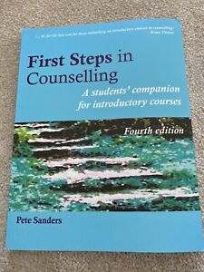 First Steps in counselling 4th Edition, Pete Sanders