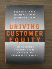 Driving Customer Equity: How Customer Lifetime Value is Reshaping Corporate S...