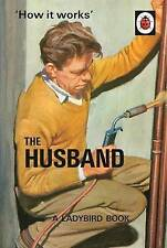 """DADS or HUSBANDS:  """" How it works -The Husband """" LADYBIRD book with lots HUMOUR"""