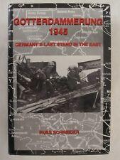 Goterdammerung 1945 by Schneider (1998, Hardcover) WWII