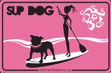 Sup Girl with Dog Paddle Surfing with Your Dog Sign Aluminum Pink 12x18