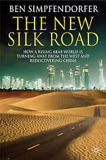 The New Silk Road: How a Rising Arab World is Turning Away from the West and Red