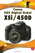 Canon EOS Digital Rebel XSi/450D (Focal Digital Camera Guides) By Christopher G