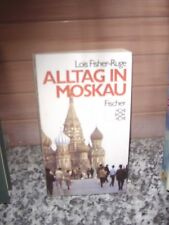 Alltag in Moskau, von Lois Fisher-Ruge