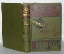 The Story Of Nations - The Jews, James K. Hosmer - 6th Ed, T Fisher Unwin, 1899
