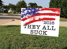 Political Yard Sign w/Stake - THEY ALL SUCK - Double Sided
