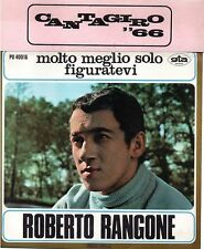 Roberto Rangone-Molto Meglio Solo/Figuratevi 45 giri NM+fascetta Cantagiro ' 66