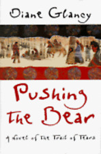 Pushing the Bear: A Novel of the Trail of Tears by Diane Glancy: Used