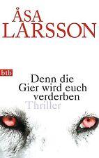 Larsson, asa - Denn die Gier wird euch verderben: Thriller