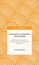 The Digital Currency Challenge: Shaping Online Payment Systems Through U.S. Fina